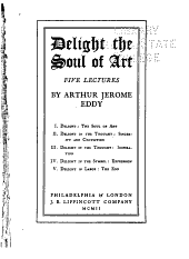 Delight, the Soul of Art: Five Lectures by Arthur Jerome Eddy