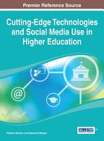 Cutting Edge Technologies and Social Media Use in Higher Education PDF