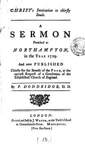 Christ's Invitation to Thirsty Souls. A Sermon Preached at Northampton, in the Year 1729. ... By P. Doddridge: Volume 13