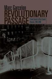 Revolutionary Passage: From Soviet to Post-Soviet Russia, 1985-2000