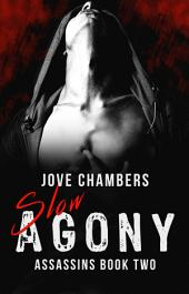 Slow Agony: New Adult Romantic Suspense