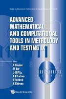 Advanced Mathematical and Computational Tools in Metrology and Testing IX PDF