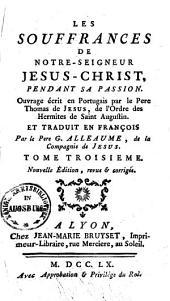 Les souffrances de Notre-Seigneur Jesus-Christ, pendant sa passion: Volume3