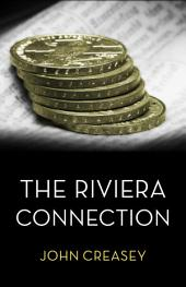 The Riviera Connection: (Writing as Anthony Morton)