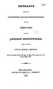 Extracts from the Eighteenth and Nineteenth Reports of the Directors of the African Institution: Read at Their Annual General Meetings, Held in London on the 11th Day of May, 1824, and on the 13th Day of May, 1825