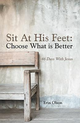 Sit At His Feet  Choose What is Better