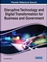 Disruptive Technology and Digital Transformation for Business and Government