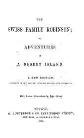 The Swiss Family Robinson Or, Adventures in a Desert Island
