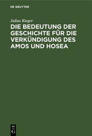 Die Bedeutung der Geschichte f  r die Verk  ndigung des Amos und Hosea PDF
