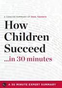 How Children Succeed    in 30 Minutes
