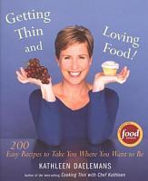 Getting Thin and Loving Food PDF