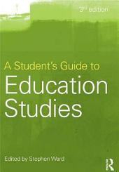A Student's Guide to Education Studies: Edition 3