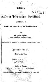 Erklärung des mittleren Deharbe'schen Katechismus... für die mittlere und höhere Klasse der Elementarschulen: Band 2