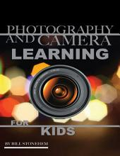 Photography and Camera: Learning for Kids