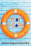Play It Safe!