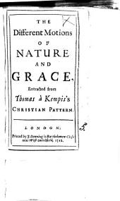 The Different Motions of Nature and Grace, Extracted from Thomas À Kempis's Christian Pattern: Volume 5
