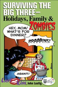 Last Kiss: Surviving the Big Three—Holidays, Family, and Zombies