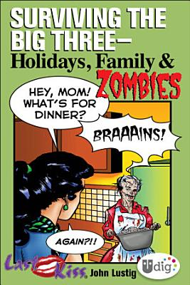 Last Kiss  Surviving the Big Three   Holidays  Family  and Zombies