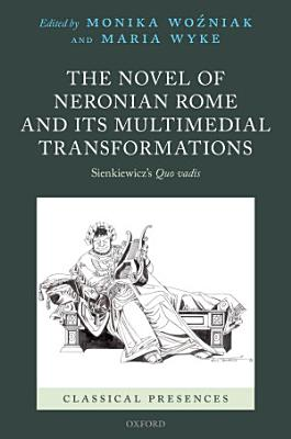 The Novel of Neronian Rome and Its Multimedial Transformations PDF