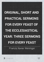 Original  Short and Practical Sermons for Every Feast of the Ecclesiastical Year PDF