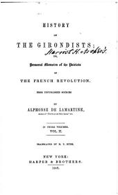 History Of The Girondists; Or, Personal Memoirs of the Patriots Of The French Revolution