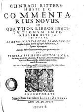 Cunradi Rittershusii J. C. commentarius novus, in quatuor libros institutionum imperialium divi Justiniani ... cui praefixa est ipsius auctoris oratio inauguralis de Charonda & Zalenco etc