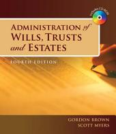 Administration of Wills, Trusts, and Estate: Edition 4