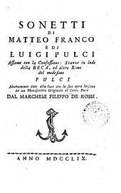 Sonetti di Matteo Franco e di Luigi Pulci. Assieme con la confessione: stanze in lode della Beca, ed altre rime del medesimo Pulci