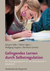 Gelingendes Lernen durch Selbstregulation: Arbeitsheft