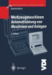 Werkzeugmaschinen Fertigungssysteme: Automatisierung von Maschinen und Anlagen, Ausgabe 5