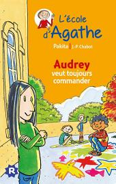 Audrey veut toujours commander