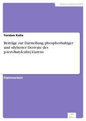 Beiträge zur Darstellung phosphorhaltiger und silylierter Derivate des p-tert-Butylcalix[4]arens