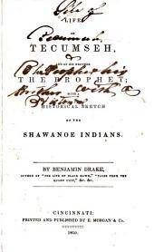 Life of Tecumseh and of His Brother the Prophet: With a Historical Sketch of the Shawanoe Indians