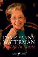 Dame Fanny Waterman -- My Life in Music