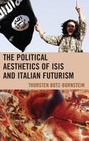 The Political Aesthetics of ISIS and Italian Futurism PDF
