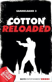 Cotton Reloaded - Sammelband 03: 3 Folgen in einem Band