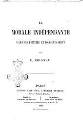 La morale indépendante dans son principe et dans son objet