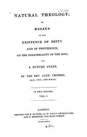 Natural theology; or, Essays on the existence of deity and of providence, on the immateriality of the soul, and a future state: Volume 1
