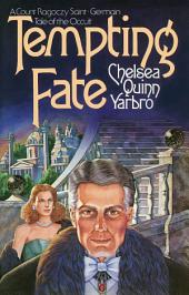 Tempting Fate: A Count Ragoczy Saint-Germain Tale of the Occult