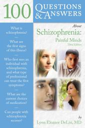 100 Questions & Answers About Schizophrenia: Edition 3