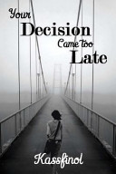 Your Decision Came Too Late Book