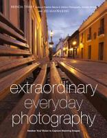 Extraordinary Everyday Photography PDF