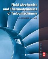 Fluid Mechanics and Thermodynamics of Turbomachinery: Edition 6