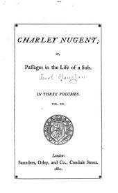 Charley Nugent, Or, Passages in the Life of a Sub: Volume 3