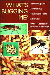What's Bugging Me?: Identifying and Controlling Household Pests in Hawai?i