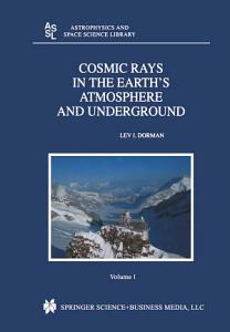 Cosmic Rays in the Earth   s Atmosphere and Underground