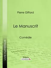 Le Manuscrit: Comédie