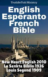 English Esperanto French Bible: New Heart English 2010 - La Sankta Biblio 1926 - Louis Segond 1909