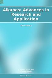 Alkanes: Advances in Research and Application: 2011 Edition