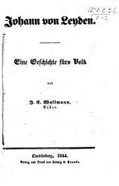 Johann von Leyden. Eine Geschichte fürs Volk